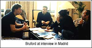 Bruford's Madrid interviews