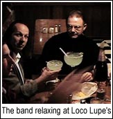 The band - out for a drink at Loco Lupe's